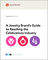 A Jewelry Brand's Guide to Reaching the Celebrations Industry