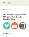 The World of Digital Moms: 101 Stats That Brands Need to Know